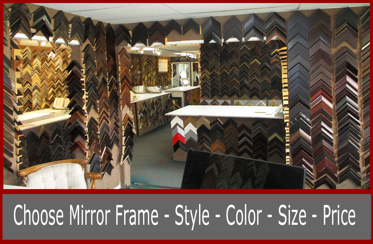 Budget priced custom mirrors - choose the frame- style- color - size and price